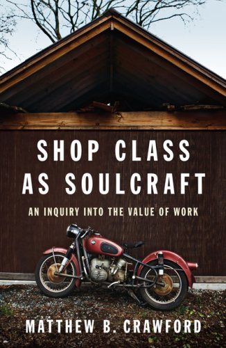 Shop Class As Soulcraft An Inquiry into the Value of Work  2009 edition cover