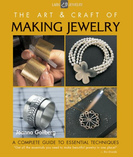 Art and Craft of Making Jewelry A Complete Guide to Essential Techniques  2010 edition cover