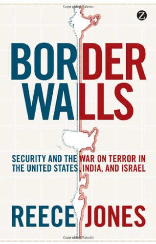 Border Walls Security and the War on Terror in the United States, India and Israel  2012 edition cover