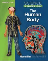Science, a Closer Look, Grades 5-6, the Human Body Student Edition   2008 9780022880231 Front Cover