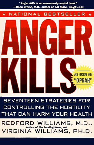 Anger Kills Seventeen Strategies for Controlling Hostility That Can Harm Your Health Reprint edition cover