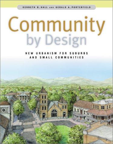 Community by Design New Urbanism for Suburbs and Small Communities  2001 edition cover