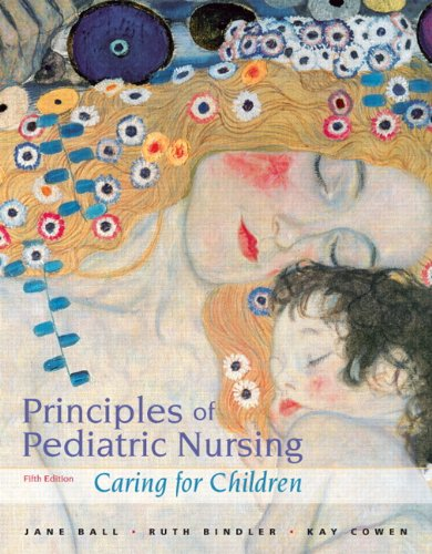 Principles of Pediatric Nursing Caring for Children 5th 2012 9780133096231 Front Cover