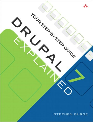 Drupal 7 Explained Your Step-By-Step Guide  2013 edition cover
