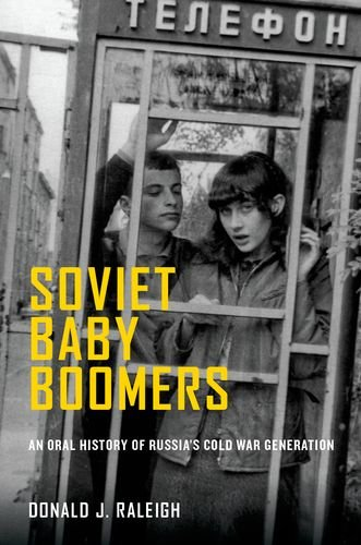 Soviet Baby Boomers An Oral History of Russia's Cold War Generation  2013 edition cover