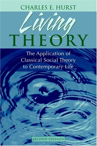 Living Theory The Application of Classical Social Theory to Contemporary Life 2nd 2005 (Revised) edition cover