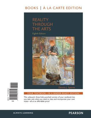 Reality Through the Arts, Books a la Carte Edition  8th 2013 9780205858231 Front Cover