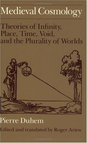 Medieval Cosmology Theories of Infinity, Place, Time, Void, and the Plurality of Worlds  1987 9780226169231 Front Cover