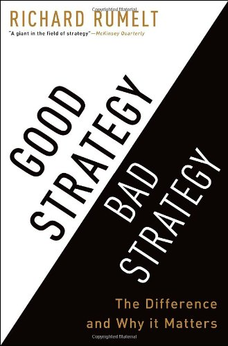 Good Strategy-Bad Strategy The Difference and Why It Matters  2010 edition cover