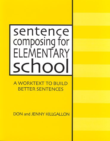 Sentence Composing for Elementary School A Worktext to Build Better Sentences  2000 edition cover