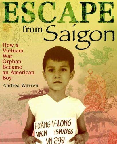Escape from Saigon How a Vietnam War Orphan Became an American Boy  2008 edition cover