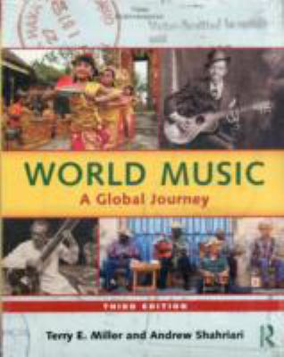 World Music A Global Journey 3rd 2012 (Revised) 9780415808231 Front Cover