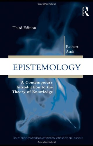 Epistemology A Contemporary Introduction to the Theory of Knowledge 3rd 2011 (Revised) edition cover