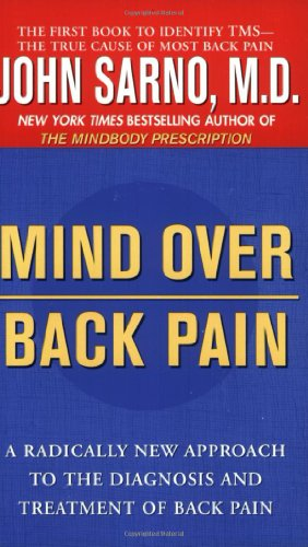 Mind over Back Pain A Radically New Approach to the Diagnosis and Treatment of Back Pain  1982 9780425175231 Front Cover