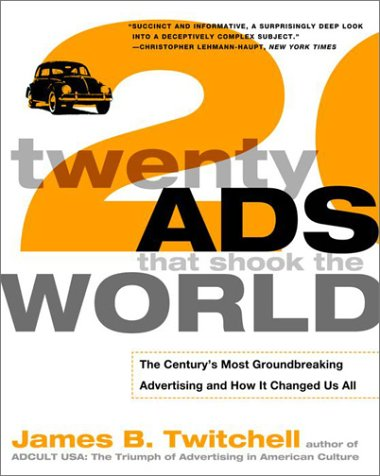Twenty Ads That Shook the World The Century's Most Groundbreaking Advertising and How It Changed Us All  2002 edition cover