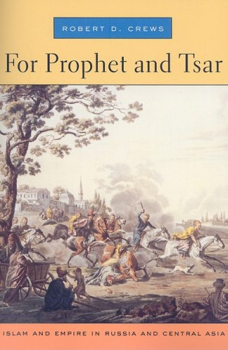 For Prophet and Tsar Islam and Empire in Russia and Central Asia  2006 edition cover