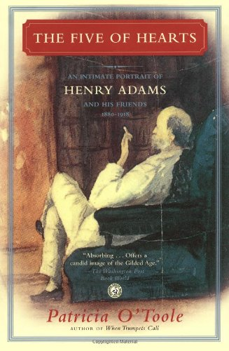 Five of Hearts An Intimate Portrait of Henry Adams and His Friends, 1880-1918  2006 edition cover