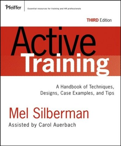 Active Training A Handbook of Techniques, Designs, Case Examples, and Tips 3rd 2006 (Revised) edition cover