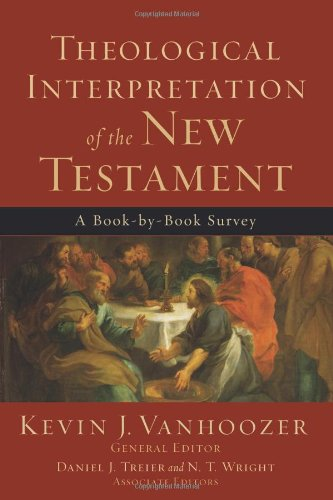 Theological Interpretation of the New Testament A Book-by-Book Survey  2008 edition cover