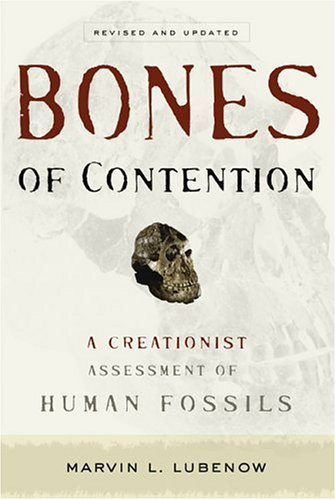Bones of Contention A Creationist Assessment of Human Fossils  2004 (Revised) edition cover