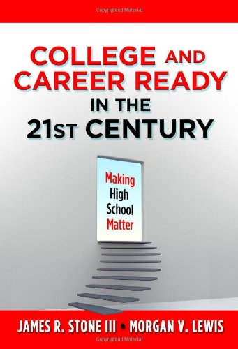 College and Career Ready in the 21st Century Making High School Matter  2012 edition cover