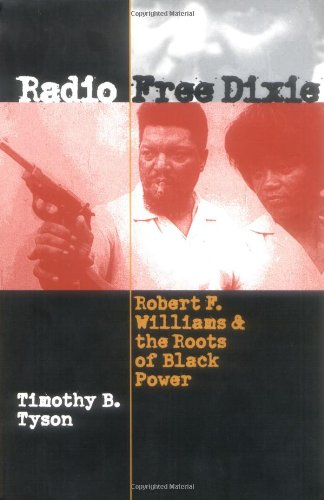 Radio Free Dixie Robert F. Williams and the Roots of Black Power  2001 (Reprint) 9780807849231 Front Cover