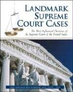 Landmark Supreme Court Cases The Most Influential Decisions of the Supreme Court of the United States  2007 edition cover