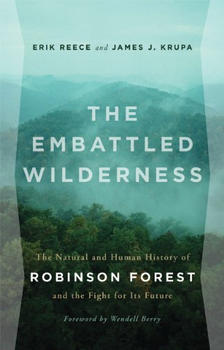 Embattled Wilderness The Natural and Human History of Robinson Forest and the Fight for Its Future  2013 edition cover