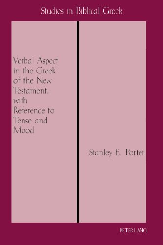 Verbal Aspect in the Greek of the New Testament, with Reference to Tense and Mood  3rd 2003 (Revised) edition cover