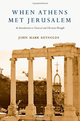 When Athens Met Jerusalem An Introduction to Classical and Christian Thought N/A edition cover