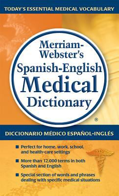 Merriam-Webster's Spanish-English Medical Dictionary   2012 edition cover