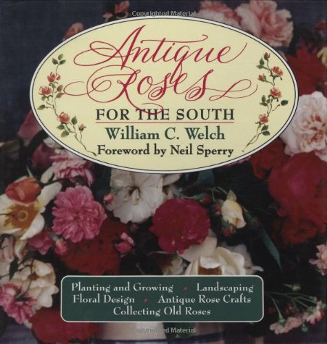 Antique Roses for the South  N/A 9780878337231 Front Cover