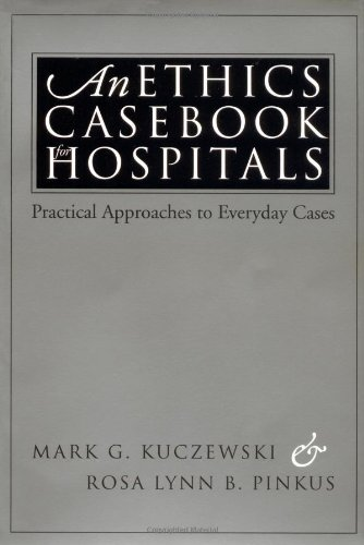 Ethics Casebook for Hospitals Practical Approaches to Everyday Cases  1999 edition cover