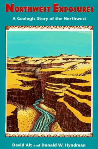 Northwest Exposures A Geologic Story of the Northwest  1995 (Revised) edition cover