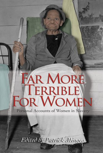 Far More Terrible for Women : Personal Accounts of Women in Slavery 1st 2006 edition cover