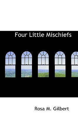 Four Little Mischiefs:   2009 edition cover