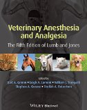 Lumb and Jones' Veterinary Anesthesia and Analgesia: 5th 2015 edition cover