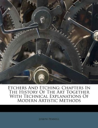 Etchers and Etching Chapters in the History of the Art Together with Technical Explanations of Modern Artistic Methods  0 edition cover