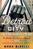 Detroit City Is the Place to Be The Afterlife of an American Metropolis N/A 9781250039231 Front Cover