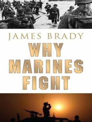 Why Marines Fight:  2007 9781400155231 Front Cover