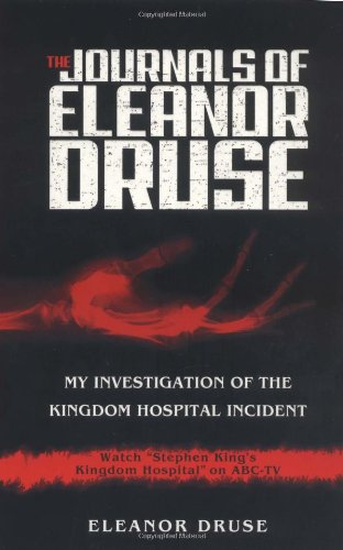 Journals of Eleanor Druse My Investigation of the Kingdom Hospital Incident  2004 9781401301231 Front Cover