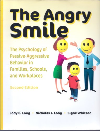 Angry Smile The Psychology of Passive-Aggressive Behavior in Families, Schools, and Workplaces 2nd 2009 9781416404231 Front Cover