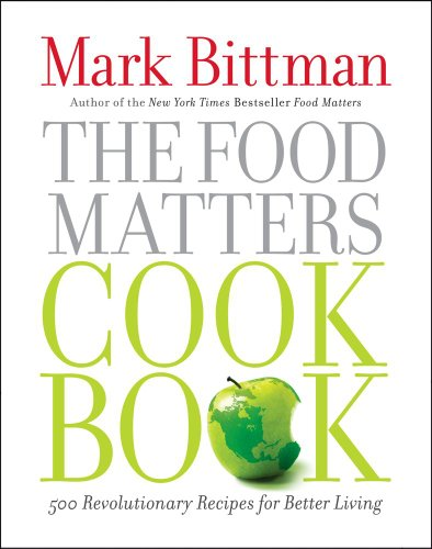 Food Matters Cookbook 500 Revolutionary Recipes for Better Living  2010 edition cover