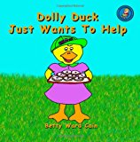 Dolly Duck Just Wants to Help  N/A 9781480074231 Front Cover