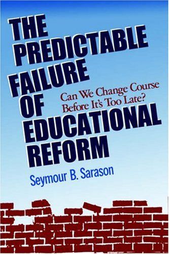 Predictable Failure of Educational Reform Can We Change Course Before It's Too Late  1990 (Reprint) edition cover