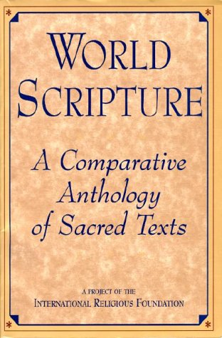 World Scripture A Comparative Anthology of Sacred Texts  1998 edition cover