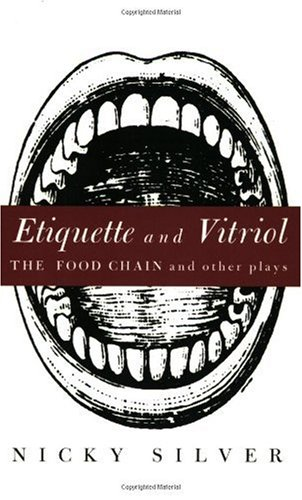 Etiquette and Vitriol The Food Chain and Other Plays  1997 edition cover