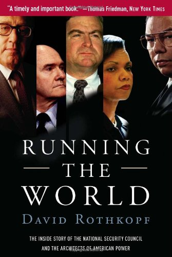 Running the World The Inside Story of the National Security Council and the Architects of American Power  2006 edition cover