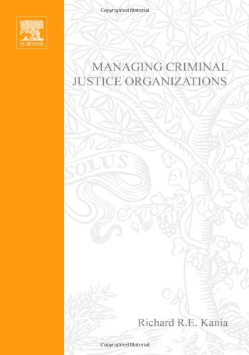 Managing Criminal Justice Organizations An Introduction to Theory and Practice  2008 edition cover