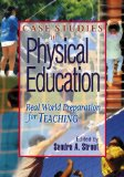 Case Studies in Physical Education Real World Preparation for Teaching  2014 edition cover